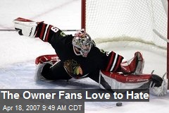 The Owner Fans Love to Hate