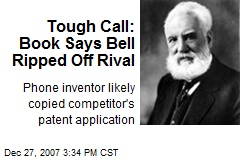 Tough Call: Book Says Bell Ripped Off Rival