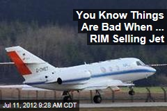 You Know Things Are Bad When ... RIM Selling Jet
