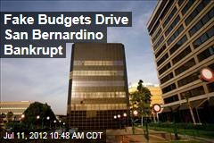 Fake Budgets Drive San Bernardino Bankrupt