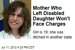 Mother Who Left Disabled Daughter Won't Face Charges