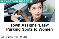 Town Assigns 'Easy' Parking Spots to Women