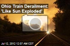 Ohio Train Derailment Triggers Explosion