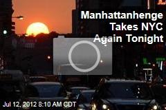 Manhattanhenge Takes NYC Again Tonight