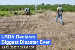 USDA Declares Biggest Disaster Ever