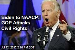 Biden to NAACP: GOP Attacks Civil Rights