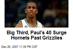 Big Third, Paul's 40 Surge Hornets Past Grizzlies