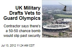 UK Military Drafts Vets to Guard Olympics