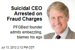 Suicidal CEO Arrested on Fraud Charges