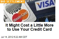 It Might Cost a Little More to Use Your Credit Card