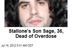 Stallone's Son Sage, 36, Dead of Overdose