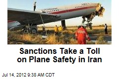 Sanctions Take a Toll on Plane Safety in Iran