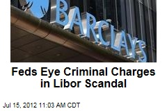 Feds Eye Criminal Charges in Libor Scandal