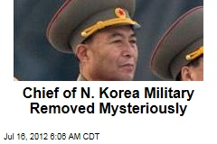 Chief of N. Korea Military Removed Mysteriously