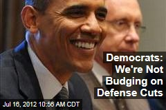 Democrats: We're Not Budging on Defense Cuts