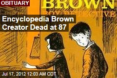 Encyclopedia Brown Creator Dead at 87