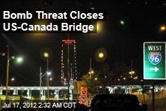 Bomb Threat Closes US-Canada Bridge