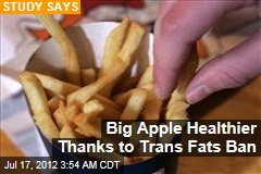 Big Apple Healthier Thanks to Trans Fats Ban