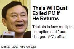 Thais Will Bust Exiled PM if He Returns