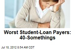Worst Student-Loan Payers: 40-Somethings