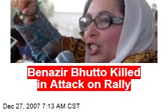Benazir Bhutto Killed in Attack on Rally
