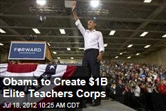 Obama to Create $1B Elite Teachers Corps