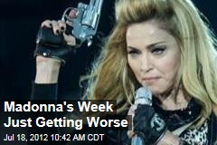 Madonna's Week Just Getting Worse