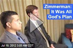 Zimmerman: It Was All God's Plan