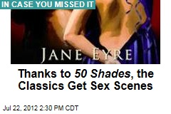 Thanks to 50 Shades , Now the Classics Get Sex Scenes