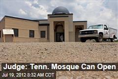 Judge: Tenn. Mosque Can Open