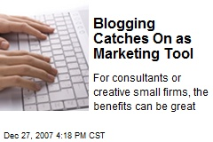 Blogging Catches On as Marketing Tool