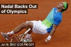 Nadal Backs Out of Olympics