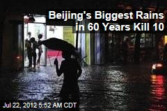 Beijing's Biggest Rains in 60 Years Kill 10