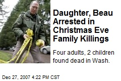 Daughter, Beau Arrested in Christmas Eve Family Killings