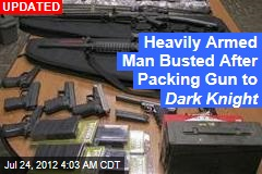 Heavily Armed Man Busted After Packing Gun to Dark Knight