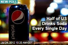 Half of US Drinks Soda Every Single Day