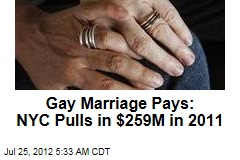 Gay Marriage Pays: NYC Pulls in $259M in 2011