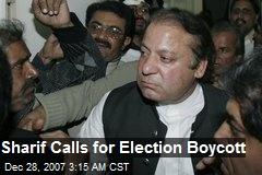 Sharif Calls for Election Boycott