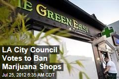 LA City Council Votes to Ban Marijuana Shops