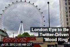 London Eye to Be Twitter-Driven 'Mood Ring'