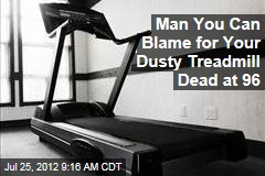Man You Can Blame for Your Dusty Treadmill Dead at 96