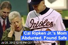Cal Ripken Jr.'s Mom Abducted, Found Safe