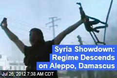 Syria Showdown: Regime Descends on Aleppo, Damascus