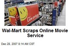 Wal-Mart Scraps Online Movie Service