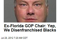 Ex-Florida GOP Chair: Yep, We Disenfranchised Blacks