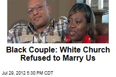 Black Couple: White Church Refused to Marry Us