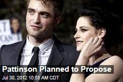 Pattinson Planned to Propose