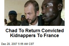 Chad To Return Convicted Kidnappers To France
