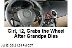 Girl, 12, Grabs the Wheel After Grandpa Dies