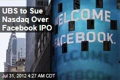 UBS to Sue Nasdaq Over Facebook IPO